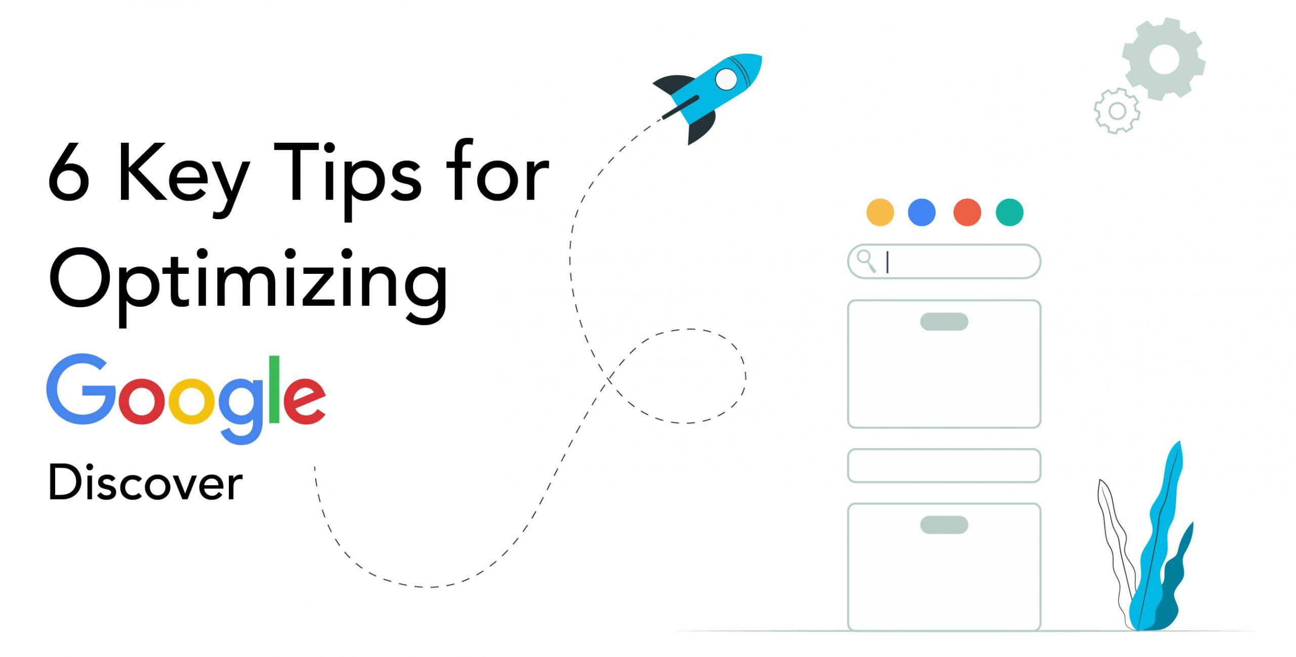 6 Key Tips for Optimizing Google Discover